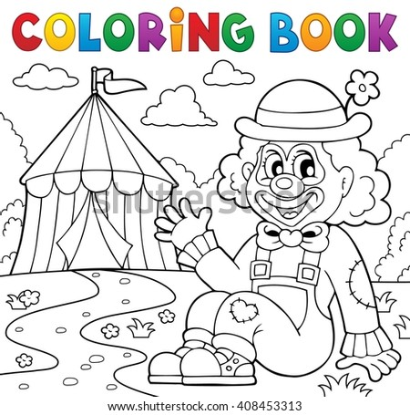Coloring book clown near circus theme 2 - eps10 vector illustration. - stock vector