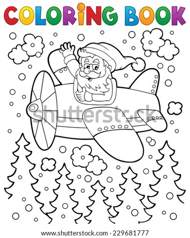 Coloring book Santa Claus in plane - eps10 vector illustration. - stock vector