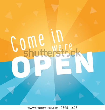 Come in we are open square banner. Dynamic blue orange template with place for your text. - stock vector