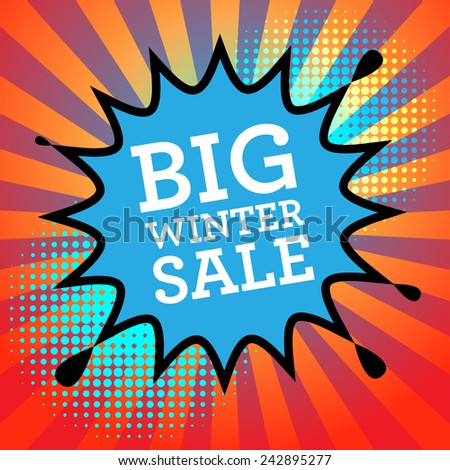 Comic book explosion with text Big Winter Sale, vector illustration - stock vector
