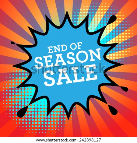 Comic book explosion with text End of Season Sale, vector illustration - stock vector