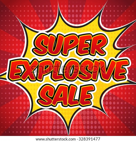 Comic book explosion with text Super explosive sale. Design for your banner flyer pop art discount promotion. - stock vector