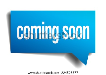 coming soon blue 3d realistic paper speech bubble - stock vector