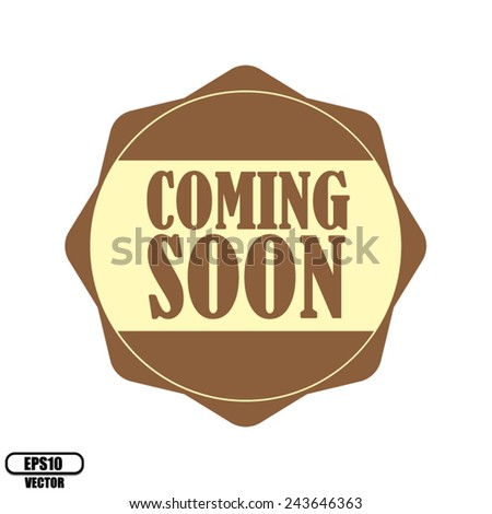 Coming soon brown label, Product Badge - icon isolated on white background.Vector illustration. - stock vector