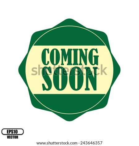 Coming soon green label, Product Badge - icon isolated on white background.Vector illustration. - stock vector