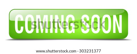 coming soon green square 3d realistic isolated web button - stock vector