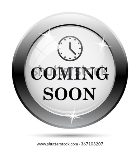 Coming soon icon. Internet button on white background. EPS10 vector. - stock vector