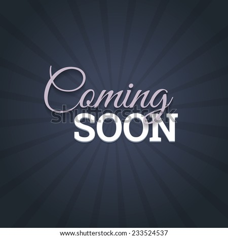 Coming soon message on dark background. Vector illustration. - stock vector