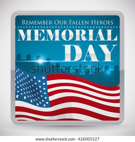Commemorative button with graveyard view, waving America flag in front and Memorial Day message. - stock vector