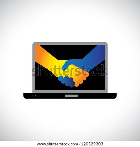 Concept illustration of internet(virtual world) deals, partnerships, business, etc., shown by handshake between two people from inside the laptop. - stock vector