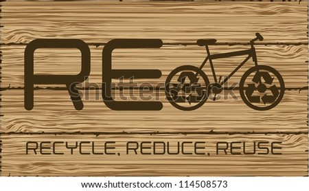 concept illustration of recycling, with biking symbolizing the word, on wood background, vector illustration - stock vector