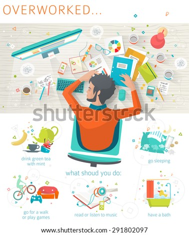 Concept of overworked man. Man has burned out on his workplace because of many tasks and deadlines. Tips what to do in oder to recover strength. Flat vector illustration. - stock vector