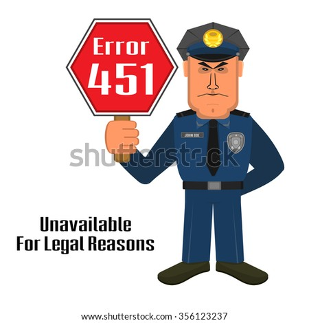 Concept of unavailable for legal reason error message with policeman and warning sign - stock vector