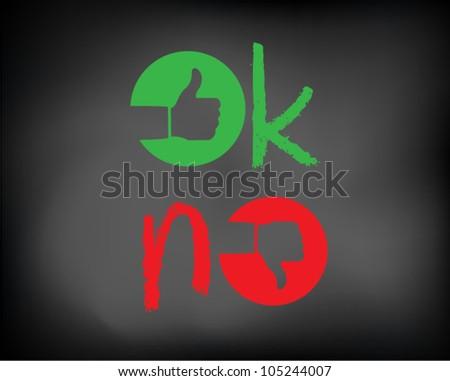 Conceptual ok, no symbol signs on black chalkboard . Vector Illustration. - stock vector