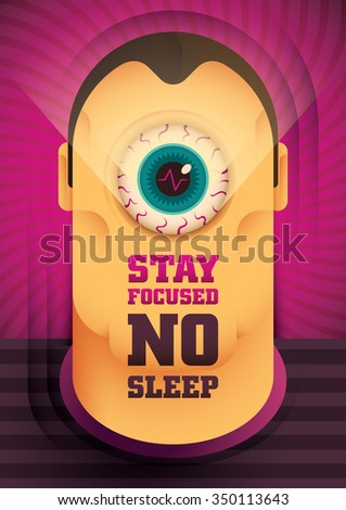 Conceptual poster with message Stay focused, No sleep. Vector illustration. - stock vector