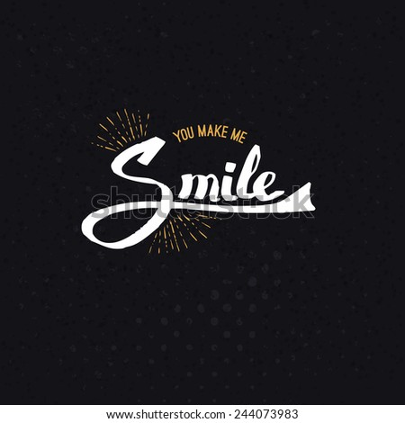 Conceptual Yellow and White You Make Me Smile Texts on Abstract Black Background. Vector illustration. - stock vector