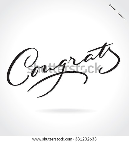 CONGRATS original custom hand lettering -- handmade calligraphy, vector (eps8); great for overlay for photo cards and greeting cards, or any designs for birthday, wedding, or other celebrations - stock vector