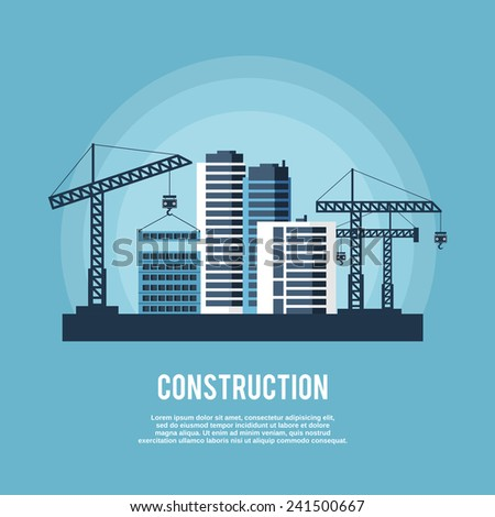 Construction industry poster with cranes building high houses skyscrapers vector illustration - stock vector