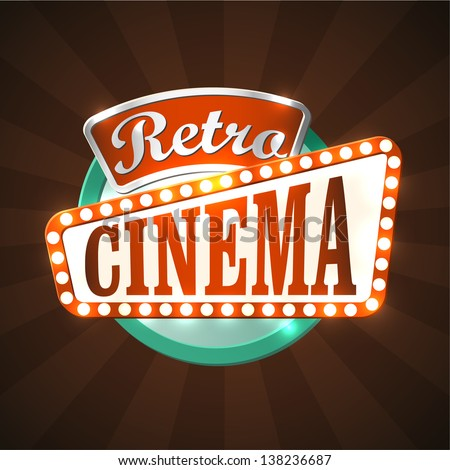 Cool retro cinema sign. EPS10 vector. - stock vector