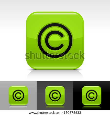 Copyright icon green color glossy web button with black sign. Rounded square shape with shadow, reflection on white, gray, black background. Vector illustration design element save 8 eps  - stock vector