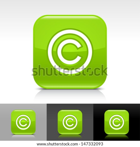 Copyright icon. Green color glossy web button with white sign. Rounded square shape with shadow, reflection on white, gray, black background. Vector illustration design element save 8 eps - stock vector