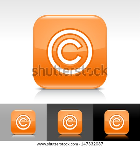 Copyright icon. Orange color glossy web button with white sign. Rounded square shape with shadow, reflection on white, gray, black background. Vector illustration design element save 8 eps  - stock vector