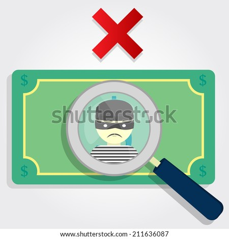 Counterfeit money or stolen. A magnifying glass focusing on a thief with an x. - stock vector