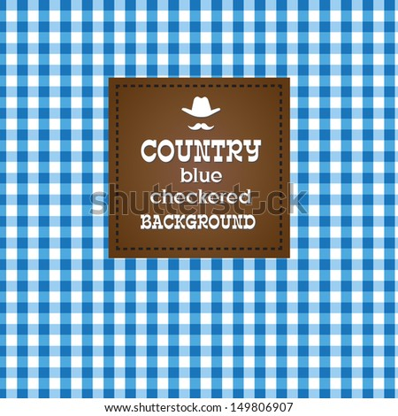 Country blue checkered background. VECTOR illustration. - stock vector
