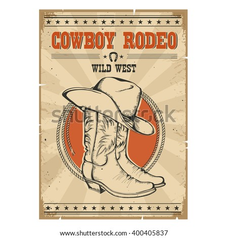 Cowboy rodeo poster.Western vintage illustration with cowboy boots and hat - stock vector