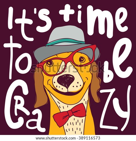 Crazy time hipster dog color poster sign. Color vector illustration. EPS8 - stock vector