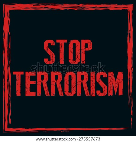 Creative Abstract for Stop Terrorism with nice and creative black background with red outlined. - stock vector