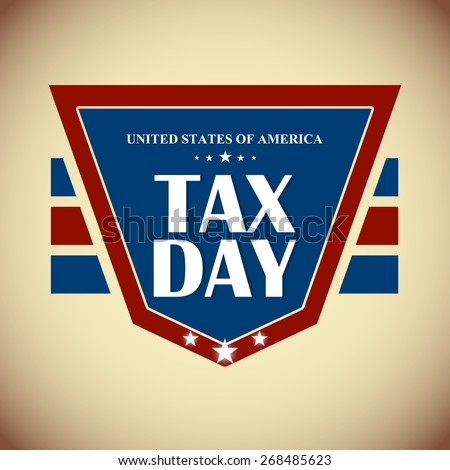 Creative illustration of Tax Day with nice and creative badge style in a golden brown colour background  - stock vector