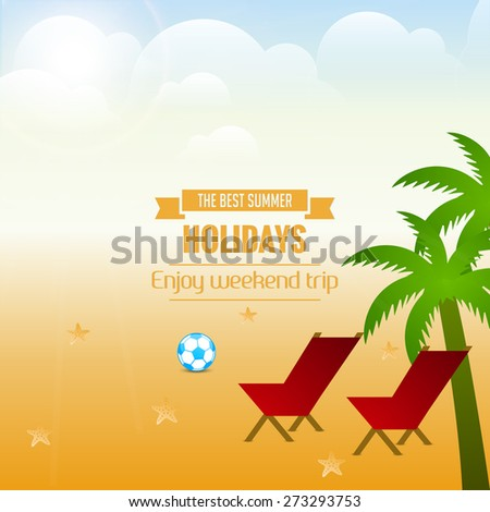 Creative vector flyer for Summer Holidays in a beach with two chair, football and coconut trees in a cloudy sky in the background. - stock vector