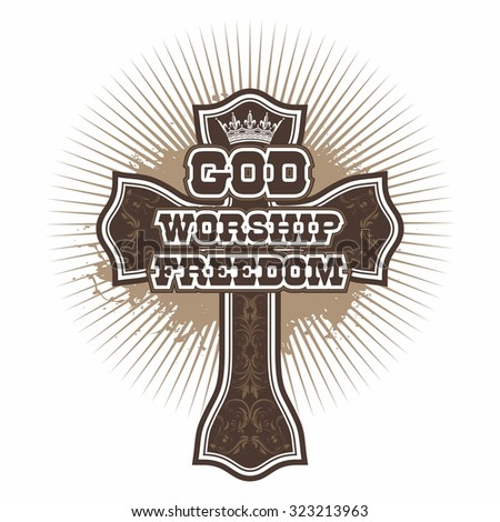 Cross. God. Worship. Freedom - stock vector
