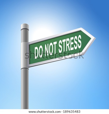crossroad 3d vector road sign saying do not stress - stock vector