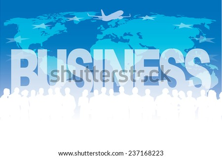 Crowd of businesspeople in front of large world map and large word - business. - stock vector