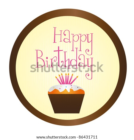 cup cake happy birthday circle sign isolated over white background. vector - stock vector