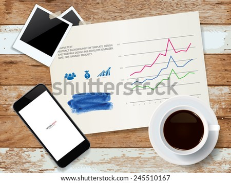 Cup of coffee and realistic mobile smart phone with blank photo frame and business graph paper on wooden background. Vector illustration. - stock vector