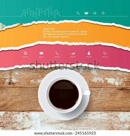Cup of coffee and ripped paper texture on vintage wooden background. Vector infographic background for template design. - stock vector