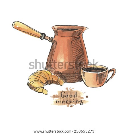 """Cup of coffee with a coffee pot and croissant, """"Good Morning"""" watercolor illustration. - stock vector"""