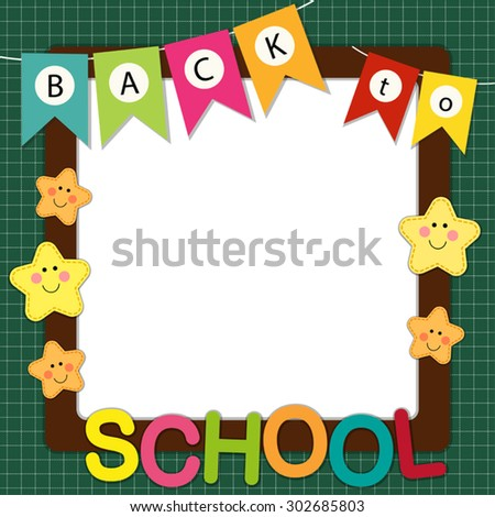 Cute Back to School frame with bunting, multicolored letters and stars characters on school board background - stock vector