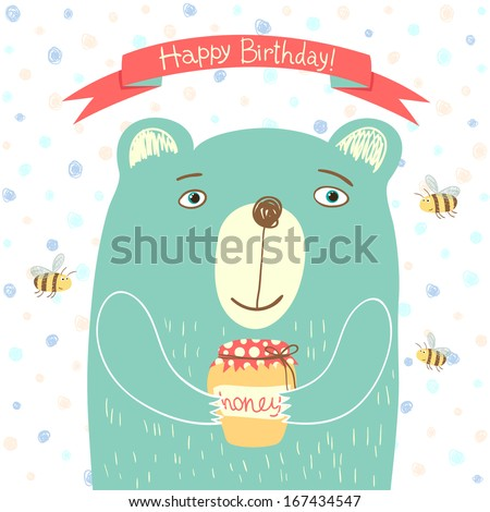 Cute bear with a jar of honey and bees flying around it. Greeting card Happy Birthday! - stock vector