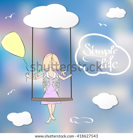 """Cute cartoon angel girl on a swing in the sky among the clouds with the balloon. """"The Simple Life"""" handwritten lettering in the cloud. Vector illustration for your design - stock vector"""