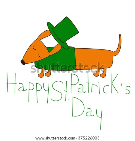 Cute cartoon dachshund in emerald hat and pullover. Lettering Happy St. Patrick`s Day. Greeting card / invitation template. Design element - stock vector