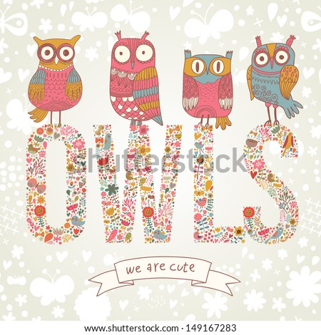 Cute cartoon owls in vector with text made of bright flowers. Childish card in pink colors - stock vector