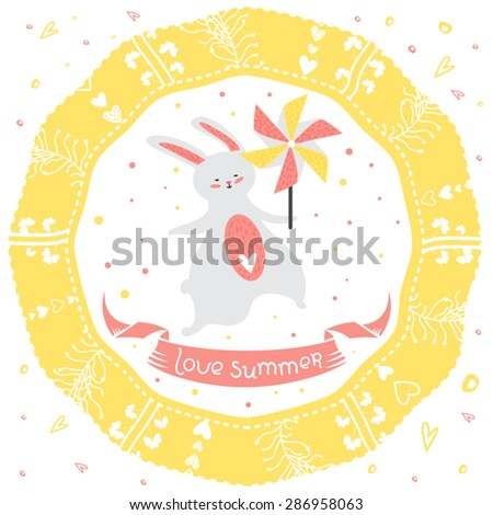 Cute greeting card in vector. Lovely background with bunny, pinwheel, ornate frame with sun, flowers, cheerful text. Inspirational poster, banner or sticker in childish funny style. Love summer - stock vector