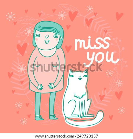 Cute miss you cartoon card with girl and cat. Funny cartoon character. Hand drawing childish background. - stock vector