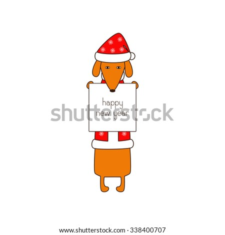 Cute orange colored brown contoured dachshund standing on hind legs in Christmas suit, red coat and hat decorated with snowflakes holding poster with lettering happy new year in dissolved forelegs - stock vector