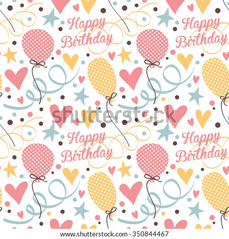 Cute pattern for a happy birthday. Seamless vector background with hearts and balloons. - stock vector