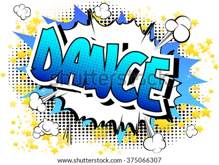 Dance - Comic book style word on comic book abstract background. - stock vector